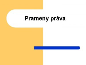 Prameny prva Materiln prameny a formln prameny l