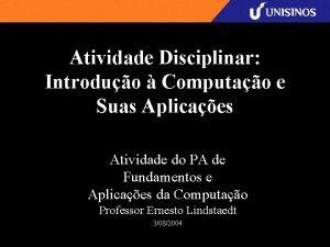 Atividade Disciplinar Introduo Computao e Suas Aplicaes Atividade