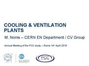 COOLING VENTILATION PLANTS M Nonis CERN EN Department