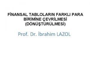 FNANSAL TABLOLARIN FARKLI PARA BRMNE EVRLMES DNTRLMES Prof