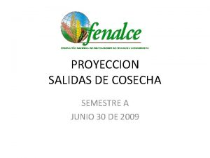 PROYECCION SALIDAS DE COSECHA SEMESTRE A JUNIO 30