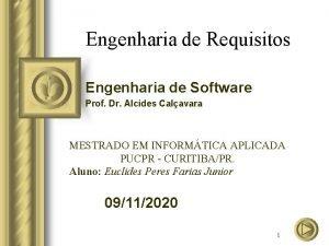 Engenharia de Requisitos Engenharia de Software Prof Dr
