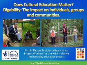 Nicola Thorpe Victoria Beauchamp Project Workers for the
