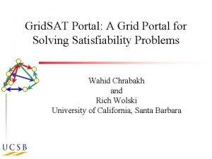 Grid SAT Portal A Grid Portal for Solving