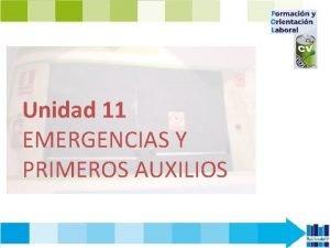 Unidad 11 EMERGENCIAS Y PRIMEROS AUXILIOS CONTENIDOS 1