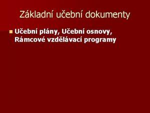 Zkladn uebn dokumenty n Uebn plny Uebn osnovy