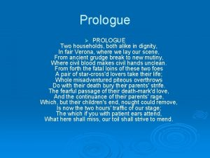 Prologue PROLOGUE Two households both alike in dignity