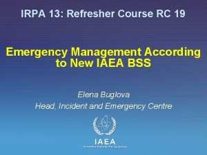 IRPA 13 Refresher Course RC 19 Emergency Management