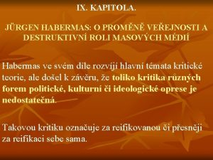 IX KAPITOLA JRGEN HABERMAS O PROMN VEEJNOSTI A