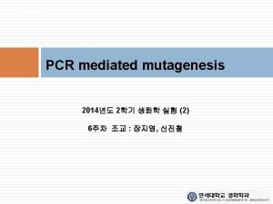 Introduction Sitespecific mutagenesis The cause of mutagenesis The