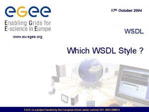 17 th October 2004 WSDL www euegee org