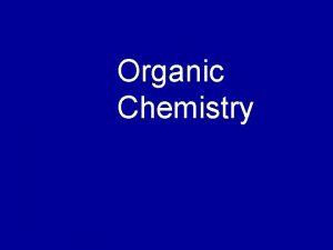 Organic Chemistry Organic Chemistry Has Carbon 4 covalent