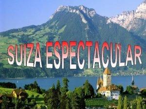 ZRICH Zrich es la mayor ciudad de Suiza