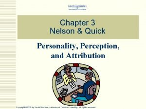 Chapter 3 Nelson Quick Personality Perception and Attribution