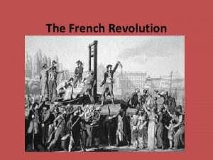 The French Revolution The Old Regime Three large