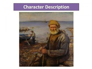 Character Description Character Description You can learn a