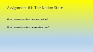 Assignment 1 The Nation State How can nationalism