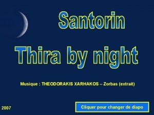 Musique THEODORAKIS XARHAKOS Zorbas extrait 2007 Cliquer pour