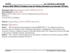 July 2011 doc IEEE 802 15 11 0562