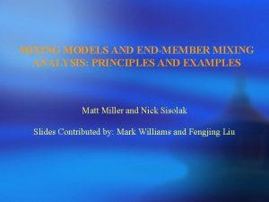 MIXING MODELS AND ENDMEMBER MIXING ANALYSIS PRINCIPLES AND