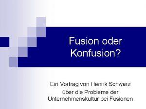 Fusion oder Konfusion Ein Vortrag von Henrik Schwarz