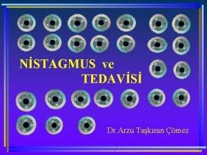 NSTAGMUS ve TEDAVS Dr Arzu Takran mez Latince