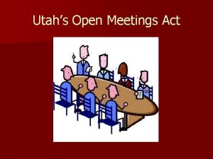 Utahs Open Meetings Act Declaration of Public Policy