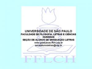 UNIVERSIDADE DE SO PAULO FACULDADE DE FILOSOFIA LETRAS