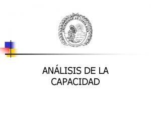 ANLISIS DE LA CAPACIDAD Capacidad del Proceso y