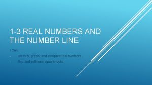 1 3 REAL NUMBERS AND THE NUMBER LINE