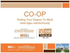 COOP Putting Your Degree To Work www bgsu