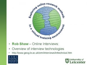 Rob Shaw Online Interviews Overview of interview technologies