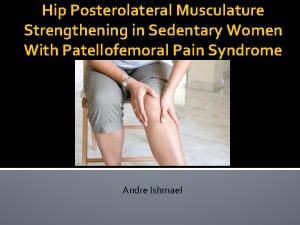 Hip Posterolateral Musculature Strengthening in Sedentary Women With