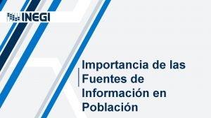 Importancia de las Fuentes de Informacin en Poblacin