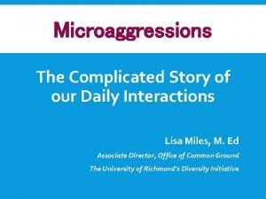 Microaggressions The Complicated Story of our Daily Interactions