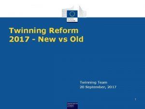 Twinning Reform 2017 New vs Old Twinning Team