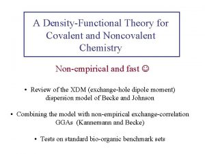 A DensityFunctional Theory for Covalent and Noncovalent Chemistry