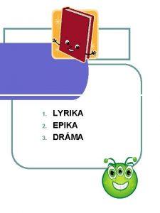 1 2 3 LYRIKA EPIKA DRMA LYRIKA l
