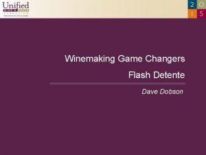 Winemaking Game Changers Flash Detente Dave Dobson Flash