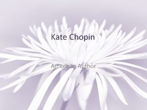 Kate Chopin American Author Key Facts Life Born