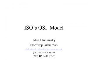 ISOs OSI Model Alan Chickinsky Northrop Grumman Achickinskynorthropgrumman