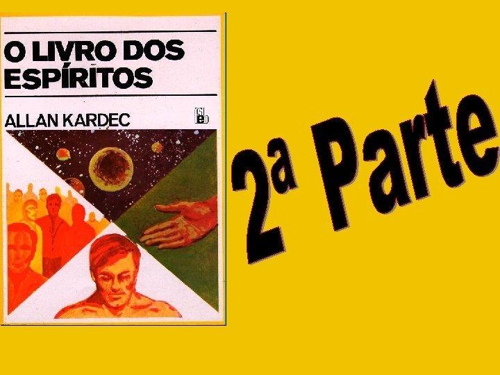 MUNDO ESPRITA MUNDO MATERIAL O MUNDO ESPRITA PREEXISTE