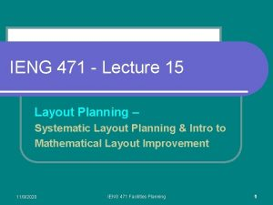 IENG 471 Lecture 15 Layout Planning Systematic Layout