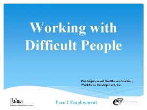 Working with Difficult People PreEmployment Healthcare Academy Workforce