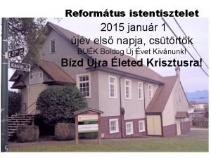 Reformtus istentisztelet 2015 janur 1 jv els napja