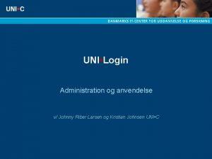 UNI Login Administration og anvendelse v Johnny Riber