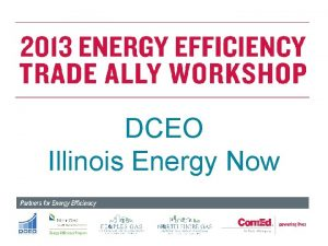 DCEO Illinois Energy Now Who is the Illinois