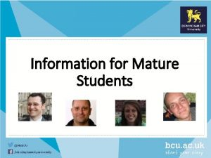 Information for Mature Students Some facts about mature