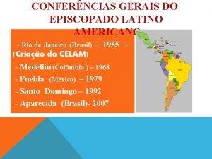 CONFERNCIAS GERAIS DO EPISCOPADO LATINO AMERICANO Rio de
