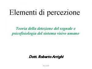 Elementi di percezione Teoria della detezione del segnale